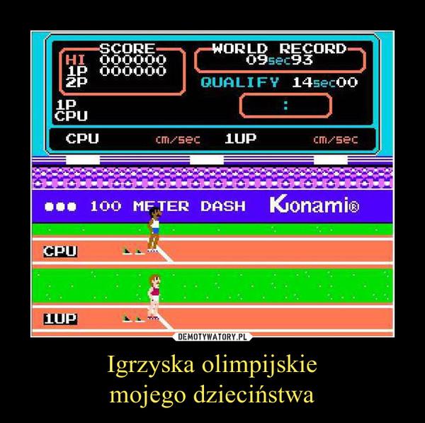 Igrzyska olimpijskiemojego dzieciństwa –