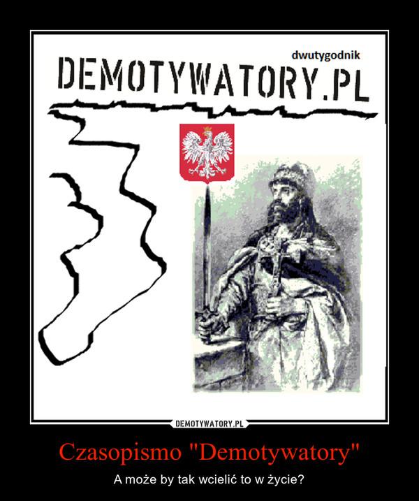"""Czasopismo """"Demotywatory"""" – A może by tak wcielić to w życie?"""