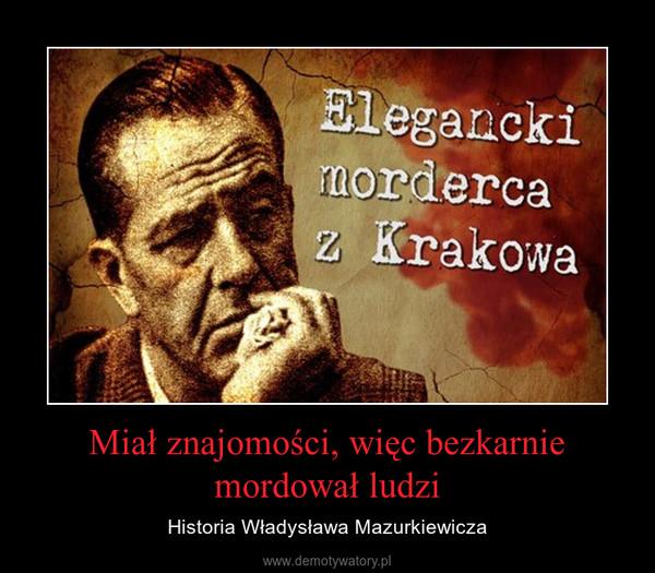 Miał znajomości, więc bezkarnie mordował ludzi – Historia Władysława Mazurkiewicza