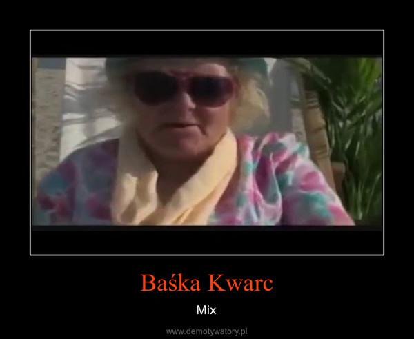 Baśka Kwarc – Mix