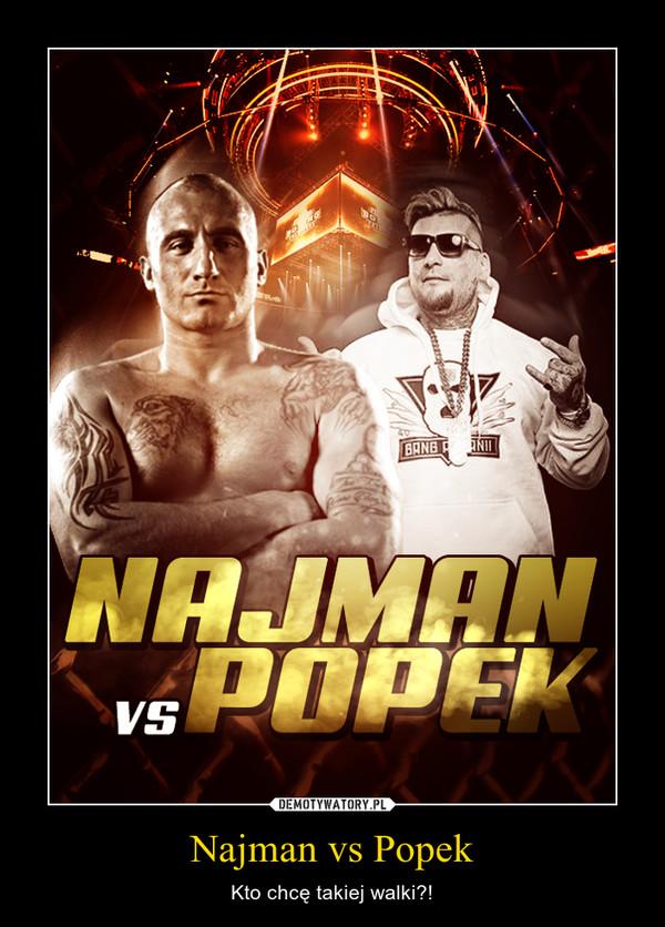 Najman vs Popek – Kto chcę takiej walki?!