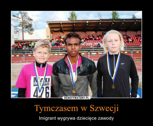 Tymczasem w Szwecji – Imigrant wygrywa dziecięce zawody