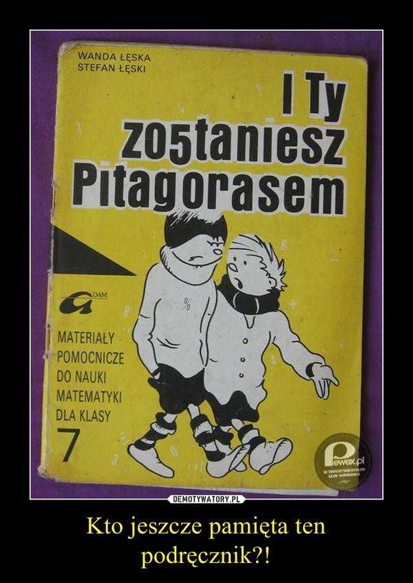 Kto jeszcze pamięta ten podręcznik?! –