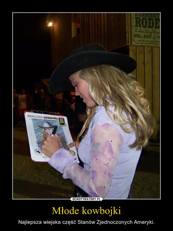 Młode kowbojki – Najlepsza wiejska część Stanów Zjednoczonych Ameryki.