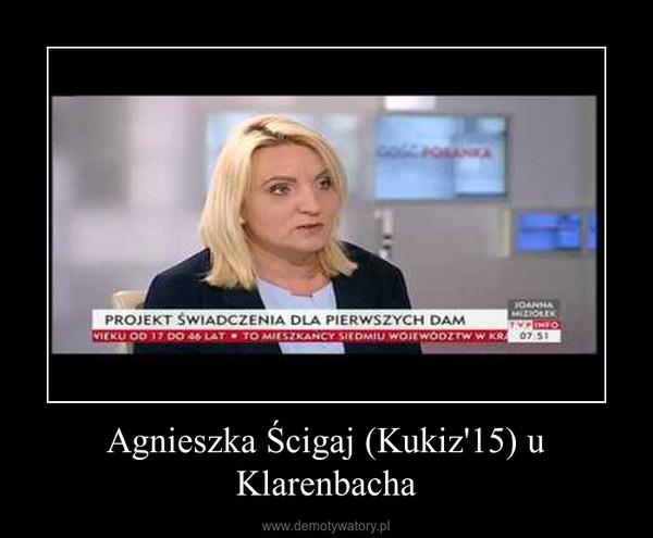 Agnieszka Ścigaj (Kukiz'15) u Klarenbacha –