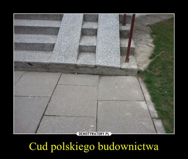 Cud polskiego budownictwa –