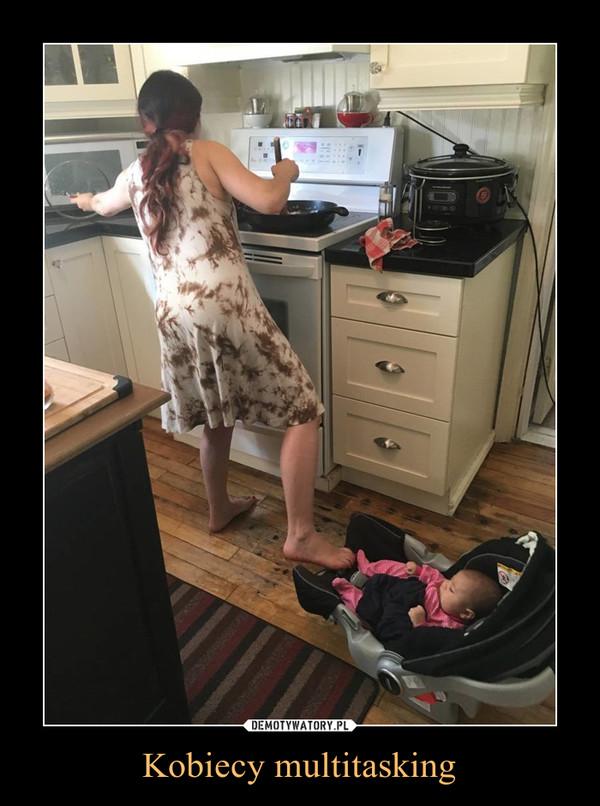 Kobiecy multitasking –