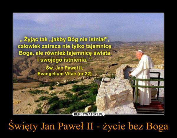Święty Jan Paweł II - życie bez Boga –