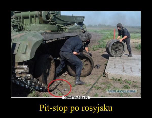 Pit-stop po rosyjsku –