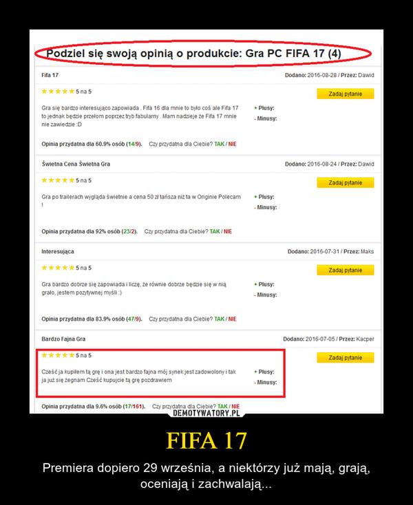 FIFA 17 – Premiera dopiero 29 września, a niektórzy już mają, grają, oceniają i zachwalają...