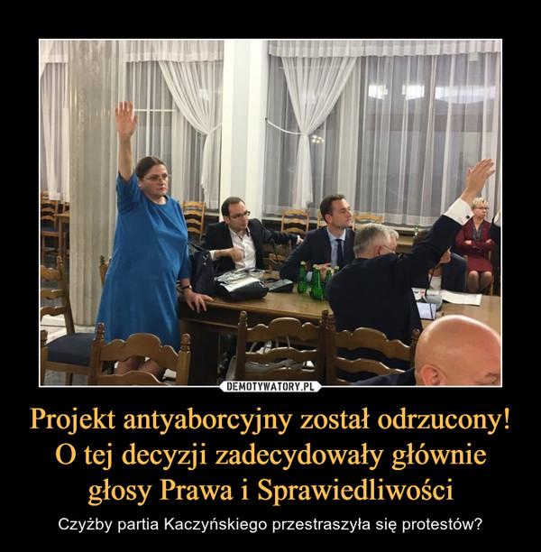 Projekt antyaborcyjny został odrzucony! O tej decyzji zadecydowały głównie głosy Prawa i Sprawiedliwości – Czyżby partia Kaczyńskiego przestraszyła się protestów?