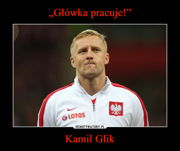 Kamil Glik –