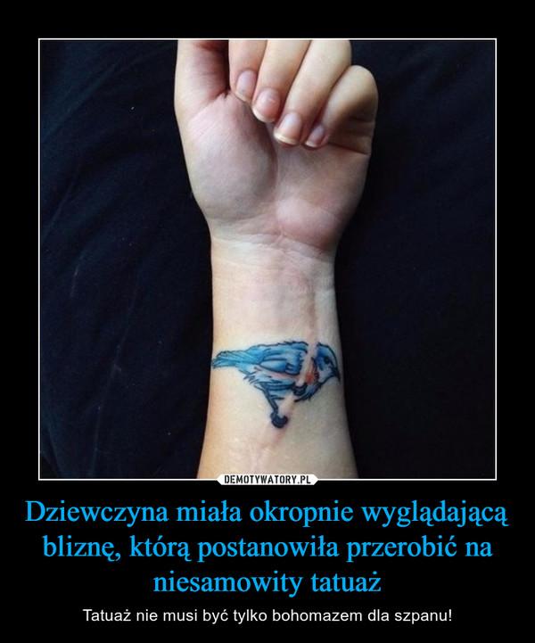Dziewczyna miała okropnie wyglądającą bliznę, którą postanowiła przerobić na niesamowity tatuaż – Tatuaż nie musi być tylko bohomazem dla szpanu!