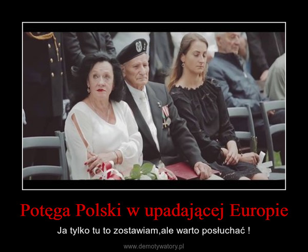 Potęga Polski w upadającej Europie – Ja tylko tu to zostawiam,ale warto posłuchać !