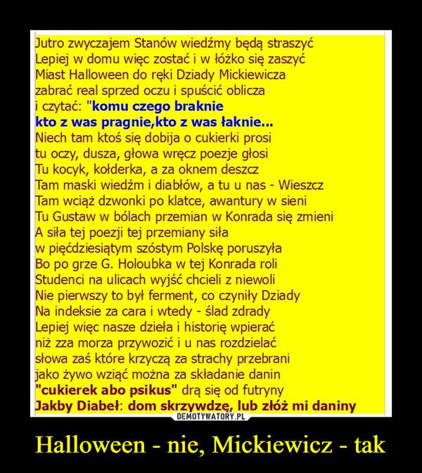 Halloween - nie, Mickiewicz - tak –