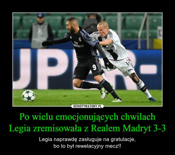 Po wielu emocjonujących chwilach Legia zremisowała z Realem Madryt 3-3 – Legia naprawdę zasługuje na gratulacje,bo to był rewelacyjny mecz!!