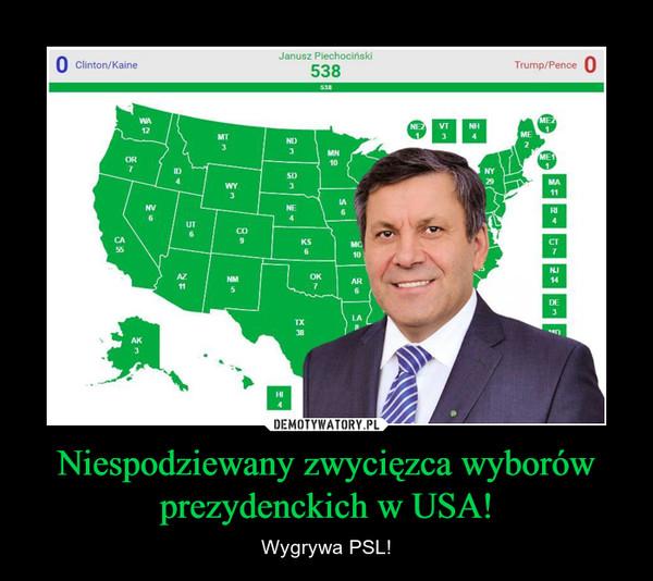 Niespodziewany zwycięzca wyborów prezydenckich w USA! – Wygrywa PSL!