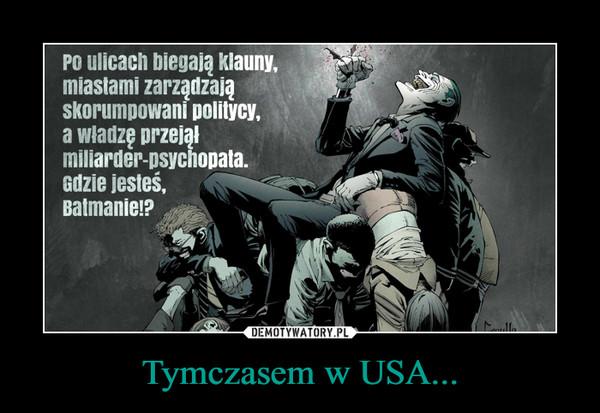 Tymczasem w USA... –