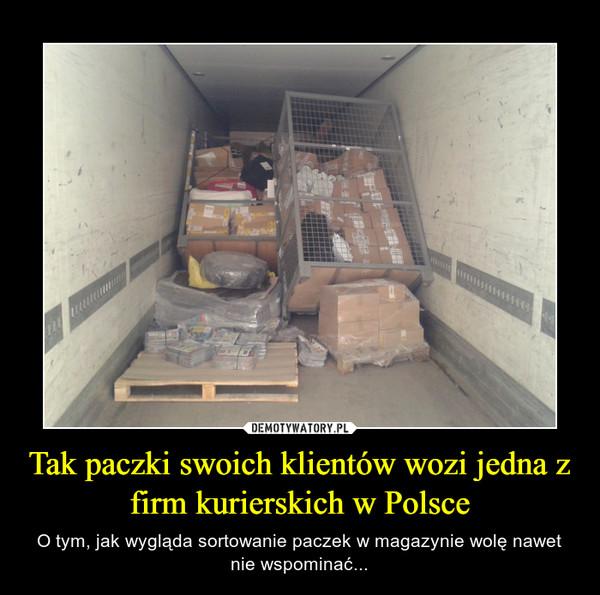 Tak paczki swoich klientów wozi jedna z firm kurierskich w Polsce – O tym, jak wygląda sortowanie paczek w magazynie wolę nawet nie wspominać...