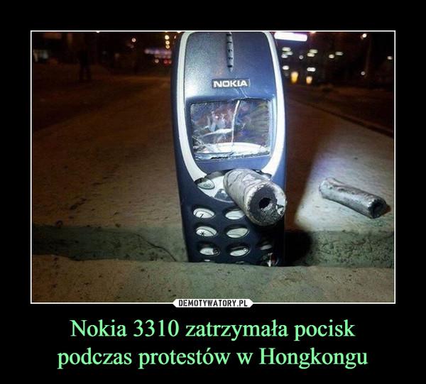 Nokia 3310 zatrzymała pociskpodczas protestów w Hongkongu –
