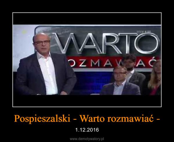 Pospieszalski - Warto rozmawiać - – 1.12.2016