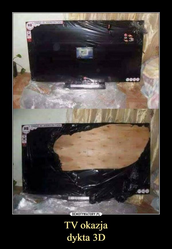 TV okazjadykta 3D –
