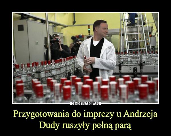Przygotowania do imprezy u Andrzeja Dudy ruszyły pełną parą –