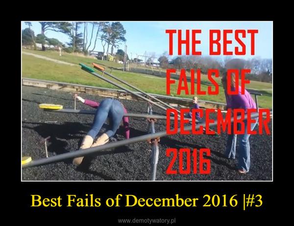 Best Fails of December 2016 |#3 –