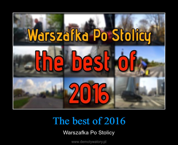 The best of 2016 – Warszafka Po Stolicy