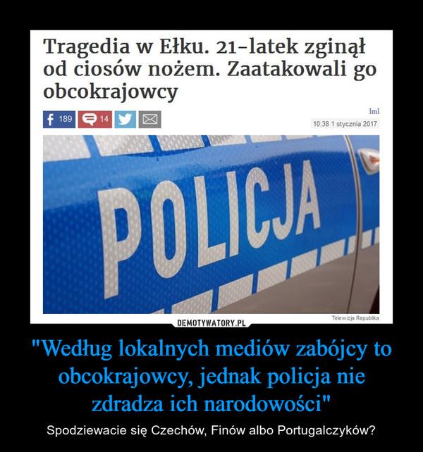 """""""Według lokalnych mediów zabójcy to obcokrajowcy, jednak policja nie zdradza ich narodowości"""" – Spodziewacie się Czechów, Finów albo Portugalczyków? Tragedia w Ełku. 21-latek zginął od ciosów nożem. Zaatakowali go obcokrajowcy"""