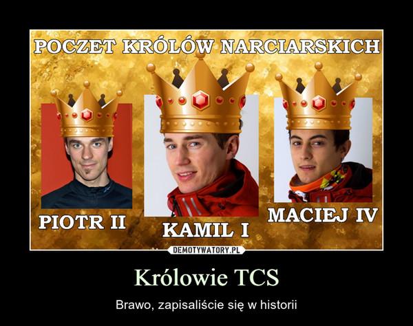 Królowie TCS – Brawo, zapisaliście się w historii