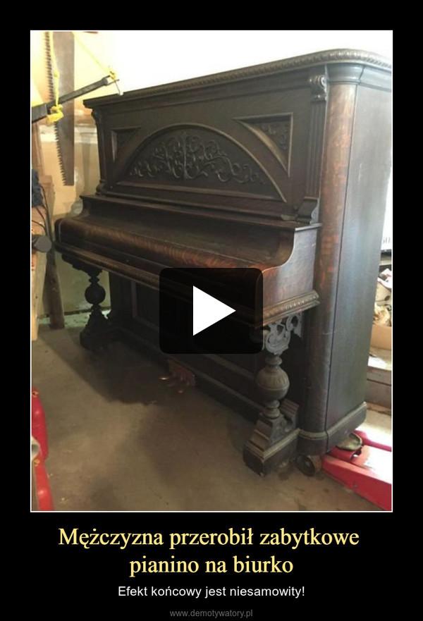 Mężczyzna przerobił zabytkowe pianino na biurko – Efekt końcowy jest niesamowity!