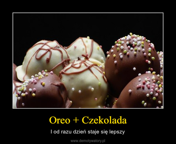 Oreo + Czekolada – I od razu dzień staje się lepszy