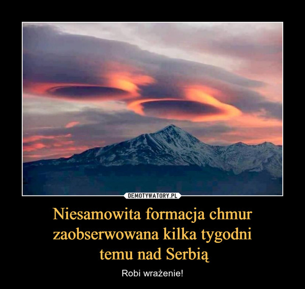 Niesamowita formacja chmur zaobserwowana kilka tygodni temu nad Serbią – Robi wrażenie!