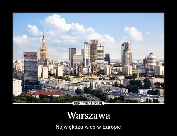Warszawa – Największa wieś w Europie