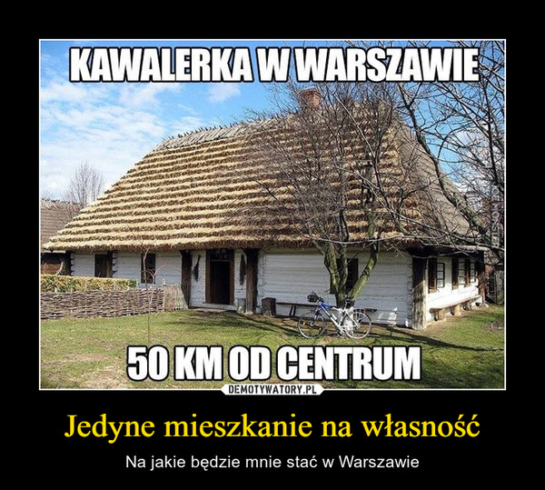 Jedyne mieszkanie na własność – Na jakie będzie mnie stać w Warszawie