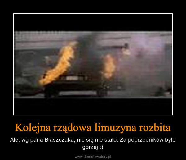 Kolejna rządowa limuzyna rozbita – Ale, wg pana Błaszczaka, nic się nie stało. Za poprzedników było gorzej :)