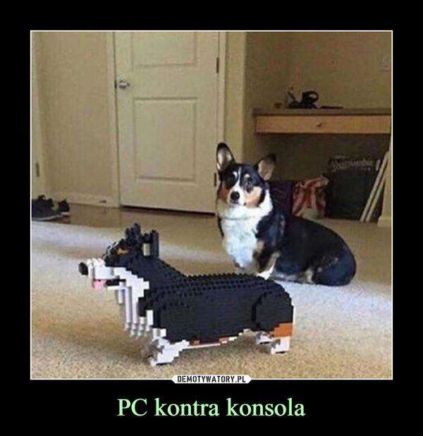 PC kontra konsola –