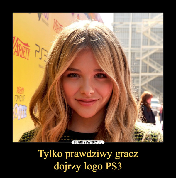 Tylko prawdziwy graczdojrzy logo PS3 –