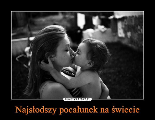 Najsłodszy pocałunek na świecie –