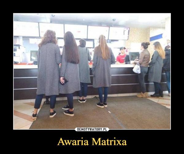 Awaria Matrixa –