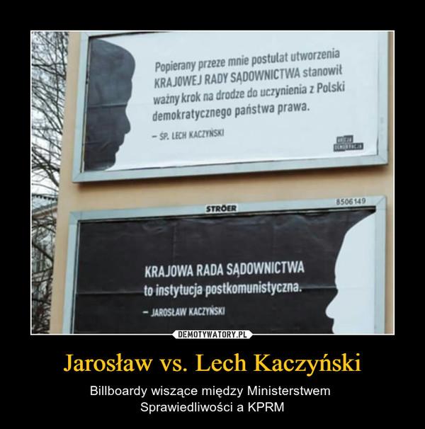 Jarosław vs. Lech Kaczyński – Billboardy wiszące między Ministerstwem Sprawiedliwości a KPRM