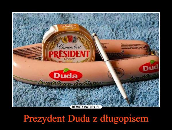 Prezydent Duda z długopisem –
