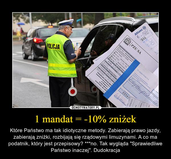 """1 mandat = -10% zniżek – Które Państwo ma tak idiotyczne metody. Zabierają prawo jazdy, zabierają zniżki, rozbijają się rządowymi limuzynami. A co ma podatnik, który jest przepisowy? ***no. Tak wygląda """"Sprawiedliwe Państwo inaczej"""". Dudokracja"""