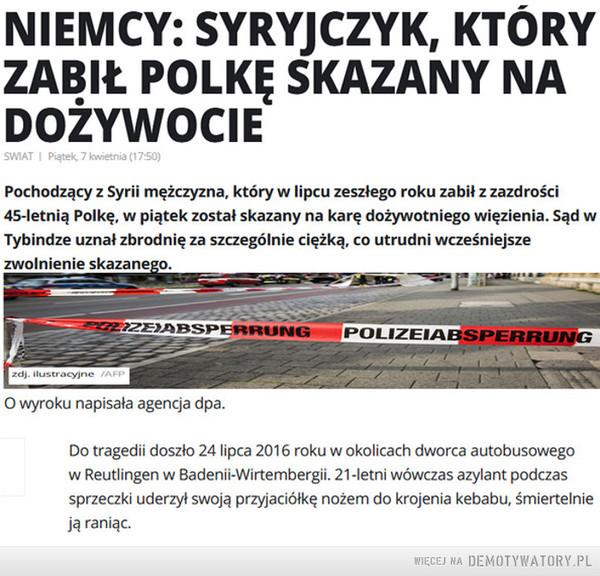 Syryjczyk, który zabił Polkę skazany na dożywocie. –