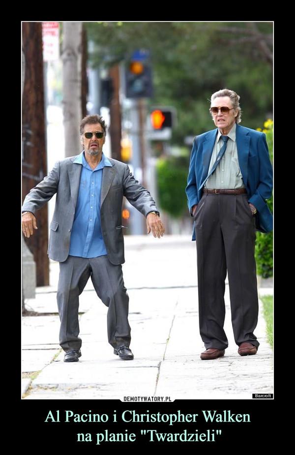 """Al Pacino i Christopher Walken na planie """"Twardzieli"""" –"""