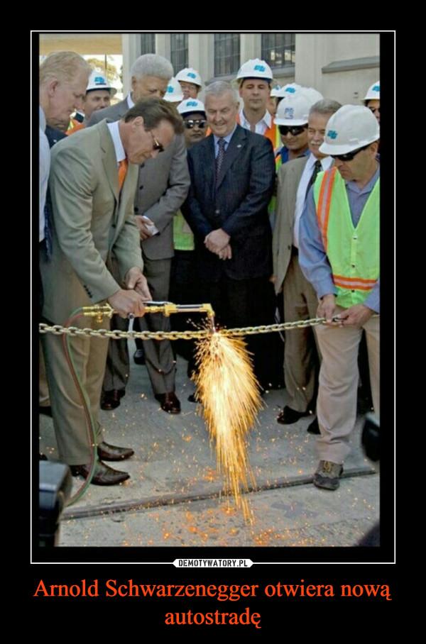 Arnold Schwarzenegger otwiera nową autostradę –