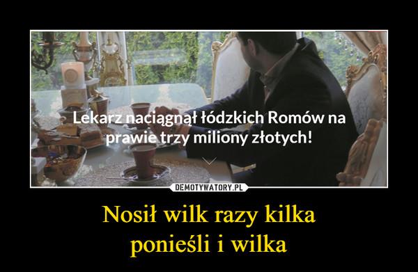 Nosił wilk razy kilkaponieśli i wilka –  Lekarz naciągnął Łódzkich Romów na prawie trzy miliony złotych