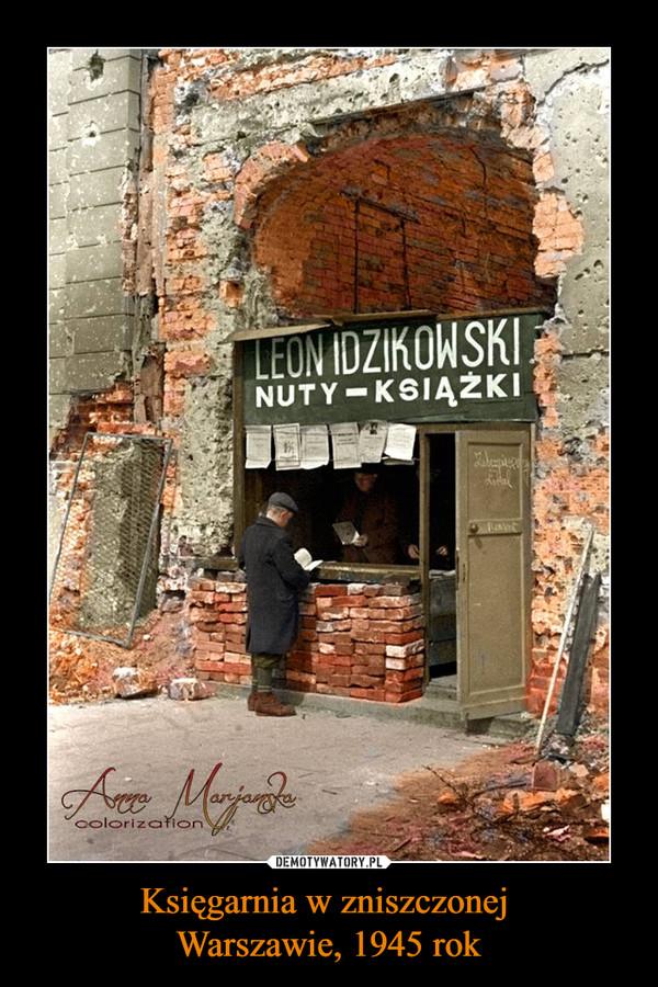 Księgarnia w zniszczonej Warszawie, 1945 rok –  LEON IDZIKOWSKINUTY - KSIĄŻKI