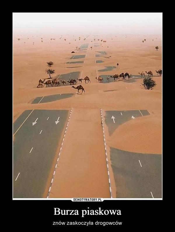 Burza piaskowa – znów zaskoczyła drogowców
